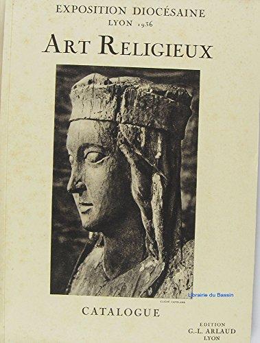 Exposition diocésaine Lyon 1936 Art Religieux