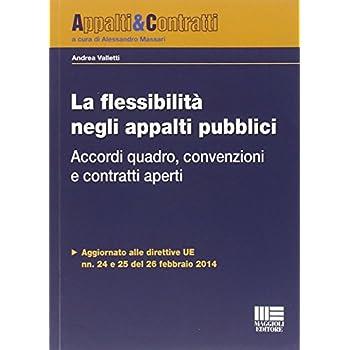La Flessibilità Negli Appalti Pubblici. Accordi Quadro, Convenzioni E Contratti Aperti
