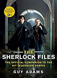 The Sherlock Files: The Official Companion to the Hit Television Series by Guy Adams (2013-07-16)