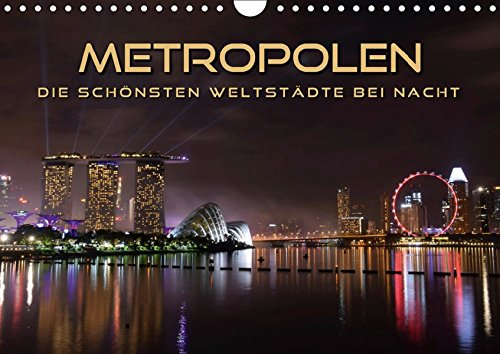 METROPOLEN - die schönsten Weltstädte bei Nacht (Wandkalender 2019 DIN A4 quer): Skylines und Panoramen der aufregendsten Metropolen im Lichterglanz (Monatskalender, 14 Seiten ) (CALVENDO Orte)