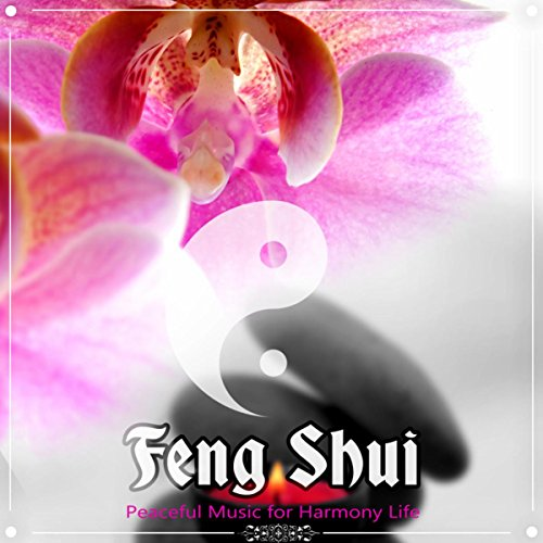 Feng Shui (Peaceful Music for Harmony Life)