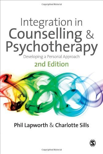 Integration in Counselling & Psychotherapy: Developing a Personal Approach by Lapworth, Phil, Sills, Charlotte (2010) Hardcover