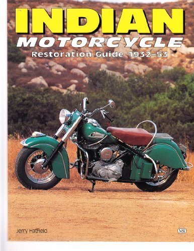How to Restore Your Indian Motorcycle (Authentic Restoration Guide S.) por Jerry H. Hatfield