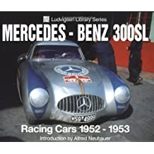 Mercedes-Benz 300SL: Racing Cars 1952-1953 (Ludvigsen Library) by Karl Ludvigsen (2002-07-14)