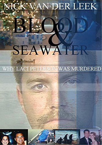 Blood & Seawater: Why Laci Peterson was Murdered (Amber Alert Book 1) (English Edition)