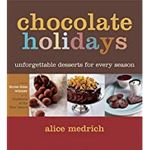 Chocolate Holidays: Unforgettable Desserts for Every Season (English Edition)