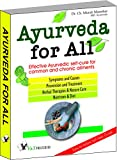 Ayurveda For All: Affective Ayurvedic Self-Cure for Common and Chronic Ailments