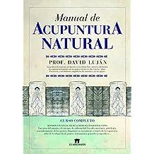 Manual de acupuntura natural / Natural Acupuncture Manual (Spanish Edition) by David Lujan Mendez (2012-06-05)