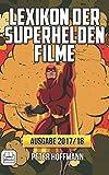 Lexikon der Superhelden Filme - Ausgabe 2017/18