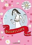 Busenwunder - Intime Geschichten rund um die schönsten Kurven der Welt !