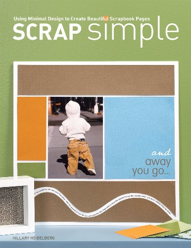 Scrap Simple: Using Minimal Design to Create Beautiful Scrapbook Pages (English Edition) -