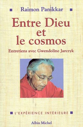 Entre Dieu et le cosmos : Une vision non dualiste de la ralit. Entretiens avec Gwendoline Jarczyk