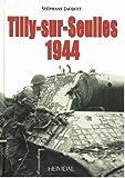Album mémorial - La bataille de Tilly-sur-Seulles - 1944