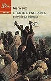 L'Ile des esclaves - Suivi de La Dispute