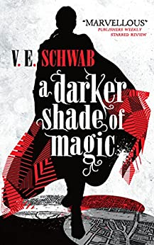 A Darker Shade of Magic di [Schwab, V.E.]