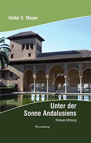 Unter der Sonne Andalusiens: Reiseerzählung