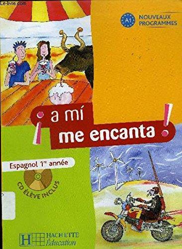A mi me encanta ! Espagnol 1re année : Livre de l'élève (3CD audio)