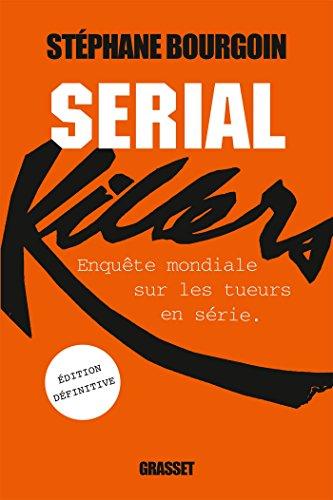 Serial Killers (Ned): enquête par Stéphane Bourgoin