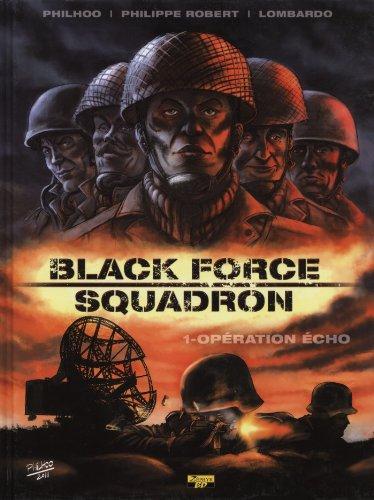Black Force Squadron, Tome 1 : Opération écho