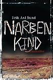 Narbenkind von Erik Axl Sund