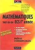 Mathématiques tout-en-un ECS 1e année : Cours et exercices corrigés prépas commerciales