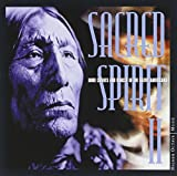 Sacred Spirit 2: More Chants & Dances Of The Native Americans