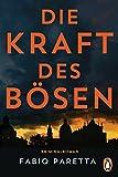Die Kraft des Bösen: Kriminalroman - Ein Fall für Franco De Santis (1) - Fabio Paretta