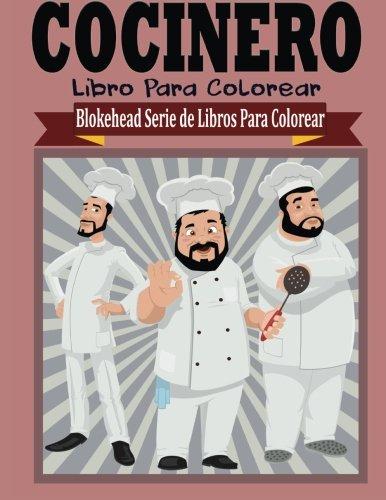 Cocinero Libros para Colorear (Blokehead  Serie de Libros Para Colorear)