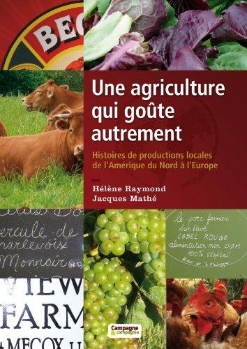 UNE AGRICULTURE QUI GOUTE AUTREMENT par Jacques Mathé
