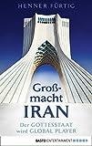 Großmacht Iran: Der Gottesstaat wird Global Player