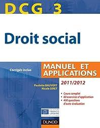 DCG 3 - Droit social 2011/2012 - 5e édition - Manuel et Applications, corrigés inclus
