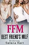 FFM: Sharing My Boyfriend with My Best Friend's M.I.L.F.: First Time FFM Short Story (English Edition)