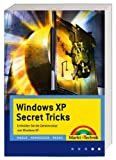 Windows XP Secret Tricks: Entdecken Sie die Geheimnisse von Windows XP (Office Einzeltitel)