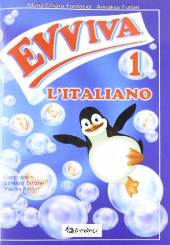 Evviva l'italiano. Per la 1ª classe elementare