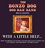 THE BONZO DOG DOO-DAH BAND - WITH A LITTLE HELP... by THE BONZO DOG DOO-DAH BAND