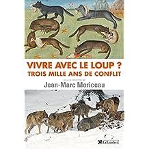 Vivre avec le loup? Trois mille ans de conflit