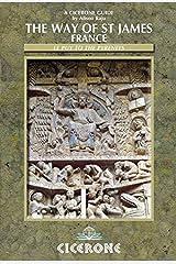 The Way of St James France: Chemin De Saint-Jacques De Compostelle - Le Puy to the Pyrenees (Cicerone Guides) Paperback