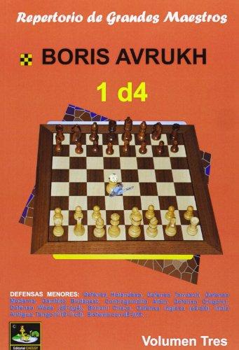 Repertorio de grandes maestros : 1 d4. Vol. 3 por From Editorial Chessy