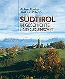 Südtirol in Geschichte und Gegenwart. Mit einem Essay von Inga Hosp