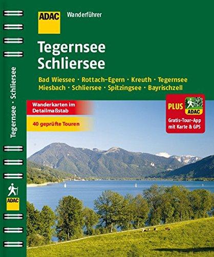 ADAC Wanderführer Tegernsee Schliersee plus Gratis Tour App: Kreuth Bad Wiessee Spitzingsee Bayrischzell