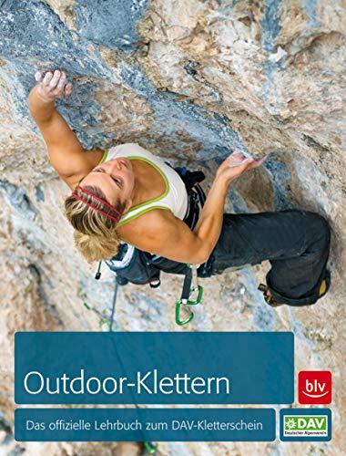 Outdoor-Klettern: Das offizielle Lehrbuch zum DAV-Kletterschein (BLV)