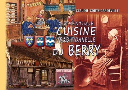 Authentique cuisine traditionnelle du berry par Claudie Corty-Capdeville