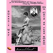 REMEMBRANCE OF THINGS PAST / À LA RECHERCHE DU TEMPS PERDU: SWANN'S WAY (Illustrated & Annotated) / DU CÔTE DE CHEZ SWANN (Proust Complete Bilingual - English / French- Vol. 1 to 7) (English Edition)