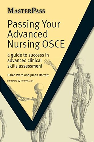 PASSING YOUR ADVANCED NURSING OSCE ELECTRONIC: A Guide to Success in Advanced Clinical Skills Assessment (MASTERPASS SERIES) (English Edition)