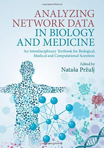 Analyzing Network Data in Biology and Medicine: An Interdisciplinary Textbook for Biological, Medical and Computational Scientists (English Edition)
