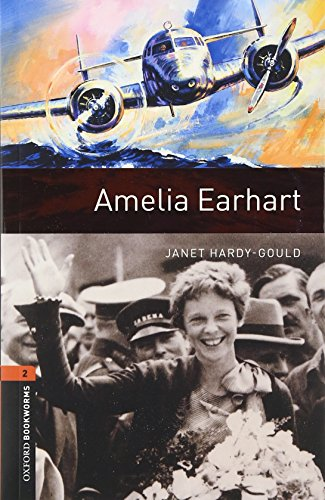 Oxford Bookworms Library: Level 2:: Amelia Earhart - Air Oxford