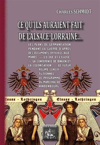 Ce qu'ils auraient fait de l'Alsace-Lorraine...