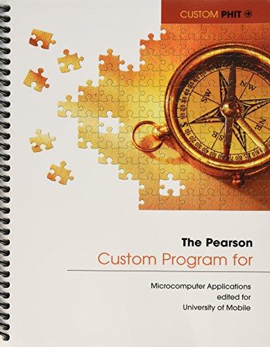 The Pearson Custom Program for Microcomputer Applications Editedfor University of Mobile