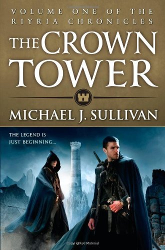 The Crown Tower (The Riyria Chronicles) by Michael J. Sullivan (2013-08-06)