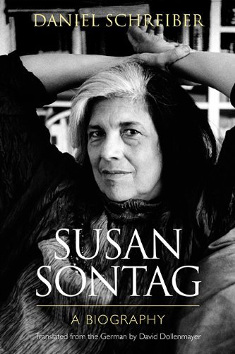 Susan Sontag: A Biography by Daniel Schreiber (2014-07-30)